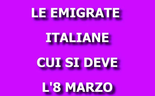 Le emigrate italiane cui si deve l'8 marzo